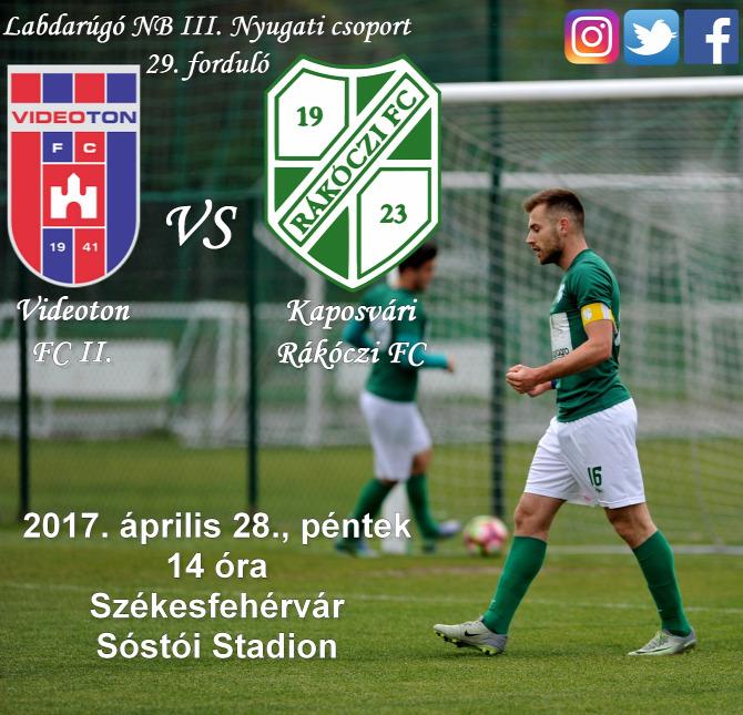 NB III. Nyugaticsoport 29. forduló Rákózci hajrákóczi Kaposvár Videoton Székesfehérvár Videoton II. Kaposvári Rákóczi FC győzni szeretnénk
